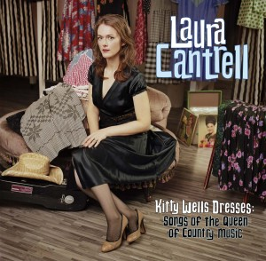 "Laura Cantrell ""Kitty Welles' Dresses""."