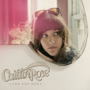 "Caitlin Rose ""Own Side Now""."