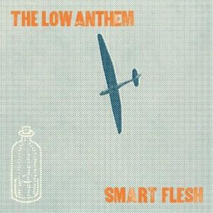the-low-anthem-smart-flesh-592