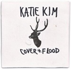"Katie Kim ""Cover & FLood"""