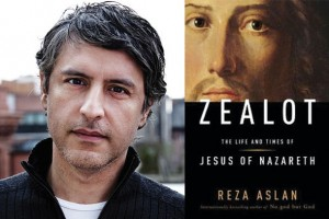 "Aslan's brilliant ""Zealot: the life and times of Jesus of Nazareth""."