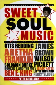 "Peter Guralnick's ""Sweet Soul Music""."