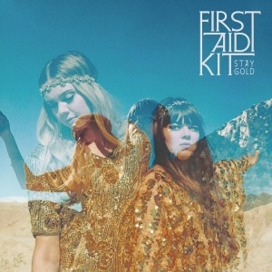 First Aid Kit's Stay Gold.
