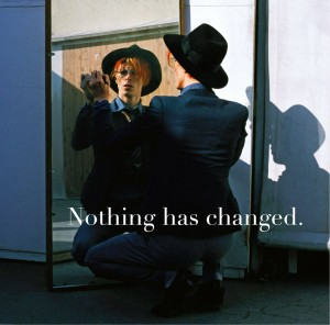 "David Bowie ""Nothing Has Changed""."