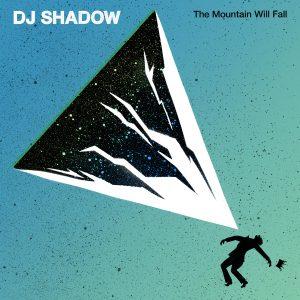 DJ Shadow's The Mountain Will Fall.