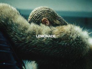 Beyonce's Lemonade.