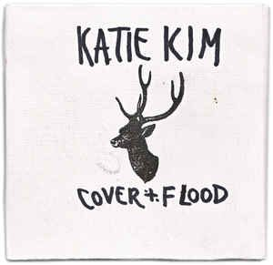 Katie Kim's Cover and Flood.